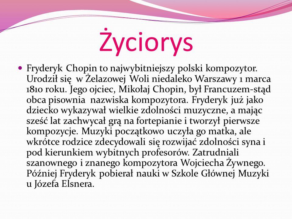 Życiorys Fryderyk Chopin to najwybitniejszy polski kompozytor.