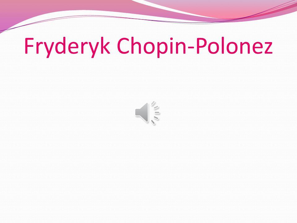 Muzyka Fryderyk Chopin pisał niemal wyłącznie muzykę fortepianową. Najwybitniejsze jego dzieła to: mazurki, polonezy, ballady, walce, etiudy, nokturny