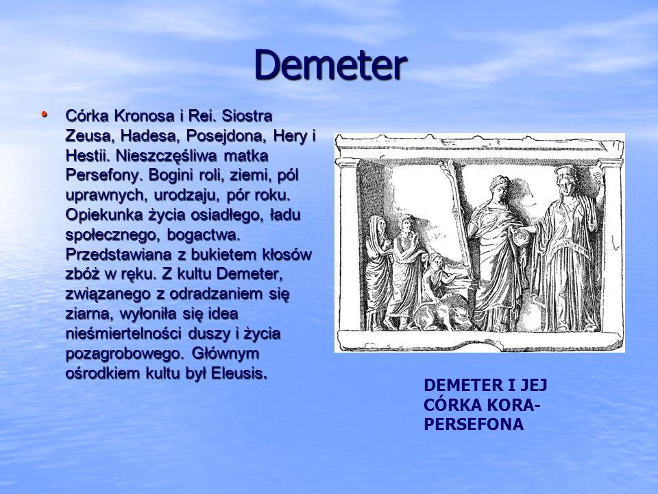 Hades Syn Kronosa i Rei. Brat Zeusa, Posejdona, Demeter, Hery i Hestii. Mąż Persefony (Kory). Władca podziemia i zmarłych, przez co często wzbudzał w