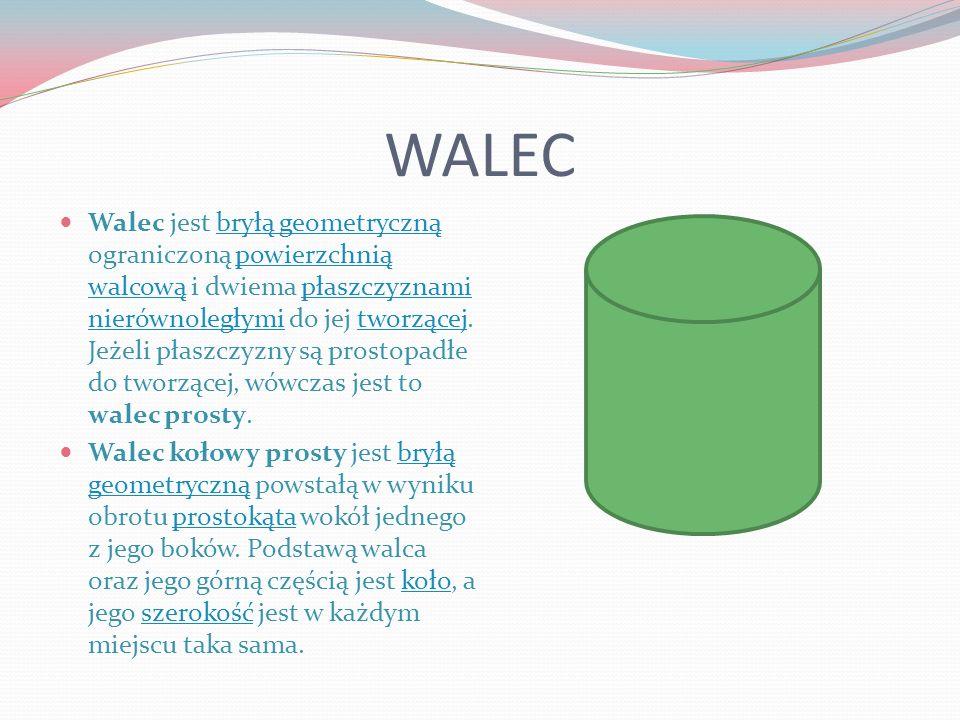 WALEC Walec jest bryłą geometryczną ograniczoną powierzchnią walcową i dwiema płaszczyznami nierównoległymi do jej tworzącej. Jeżeli płaszczyzny są pr