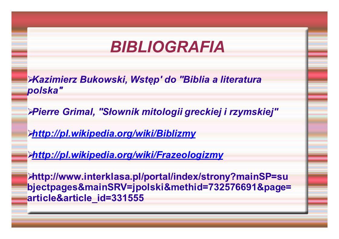 BIBLIOGRAFIA Kazimierz Bukowski, Wstęp' do ''Biblia a literatura polska