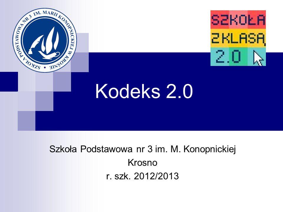 Kodeks 2.0 Szkoła Podstawowa nr 3 im. M. Konopnickiej Krosno r. szk. 2012/2013