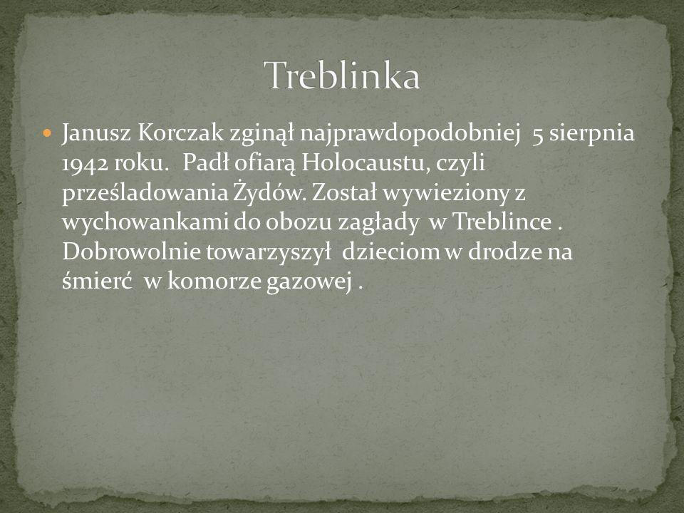 Janusz Korczak zginął najprawdopodobniej 5 sierpnia 1942 roku. Padł ofiarą Holocaustu, czyli prześladowania Żydów. Został wywieziony z wychowankami do