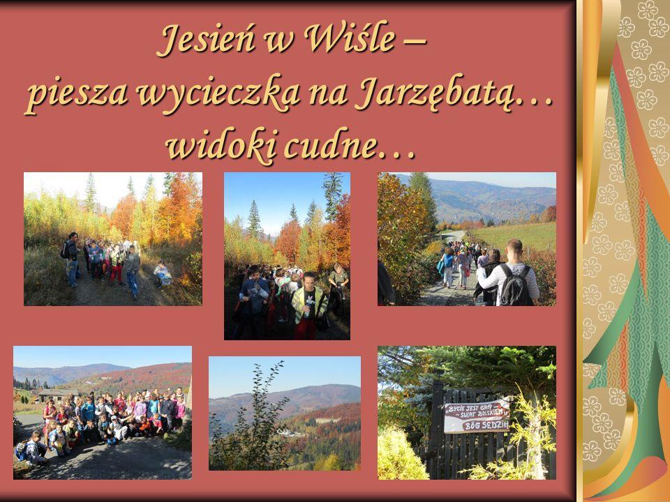 Jesień w Wiśle – piesza wycieczka na Jarzębatą… widoki cudne…