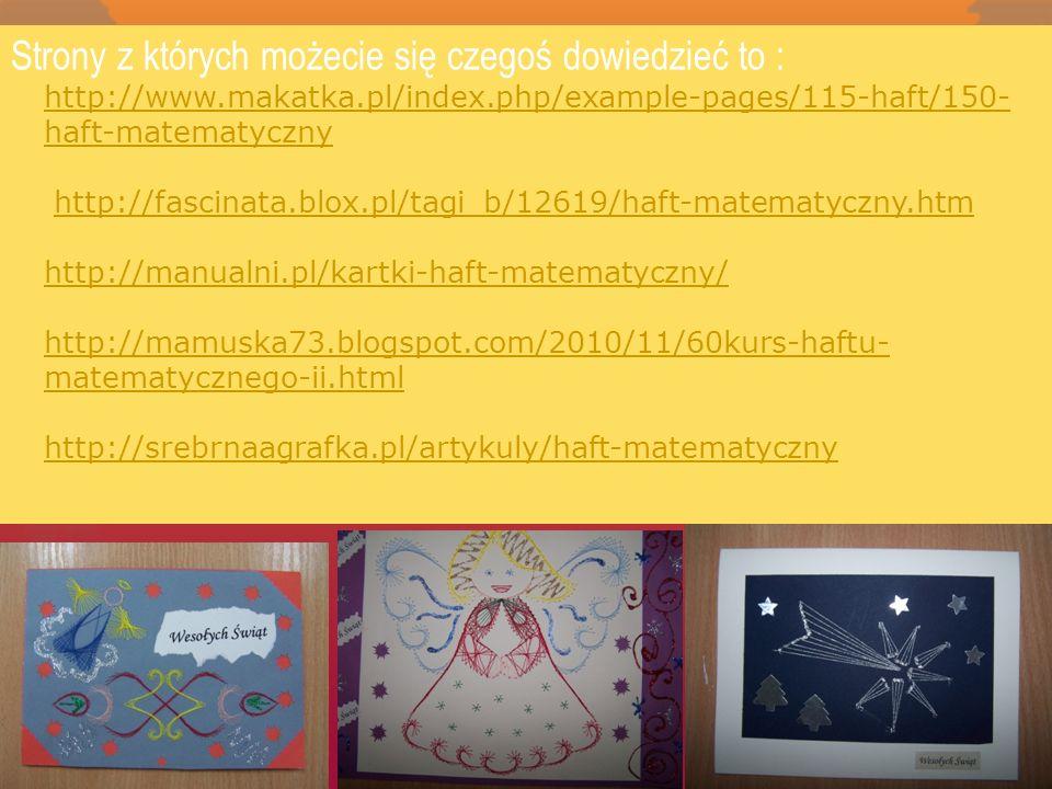 Strony z których możecie się czegoś dowiedzieć to : -http://www.makatka.pl/index.php/example-pages/115-haft/150- haft-matematycznyhttp://www.makatka.p