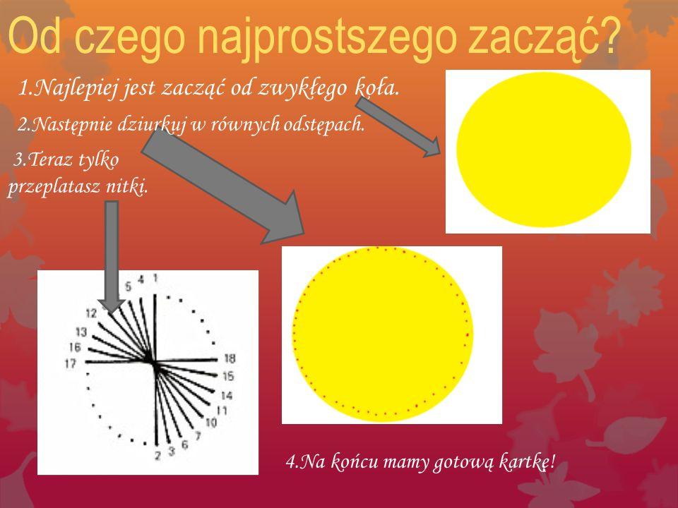 Pamiętać należy, że haftując pełne koło zawsze przesuwamy się w jednym kierunku o jedną dziurkę.