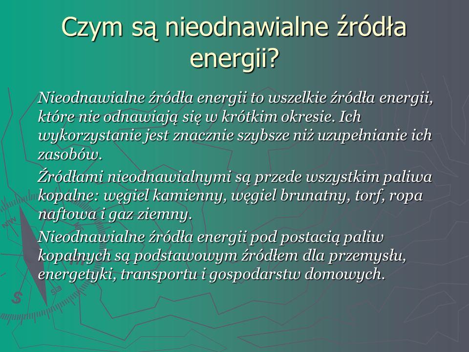 Czym są nieodnawialne źródła energii? Nieodnawialne źródła energii to wszelkie źródła energii, które nie odnawiają się w krótkim okresie. Ich wykorzys
