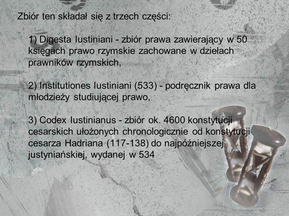 Zbiór ten składał się z trzech części: 1) Digesta Iustiniani - zbiór prawa zawierający w 50 księgach prawo rzymskie zachowane w dziełach prawników rzy