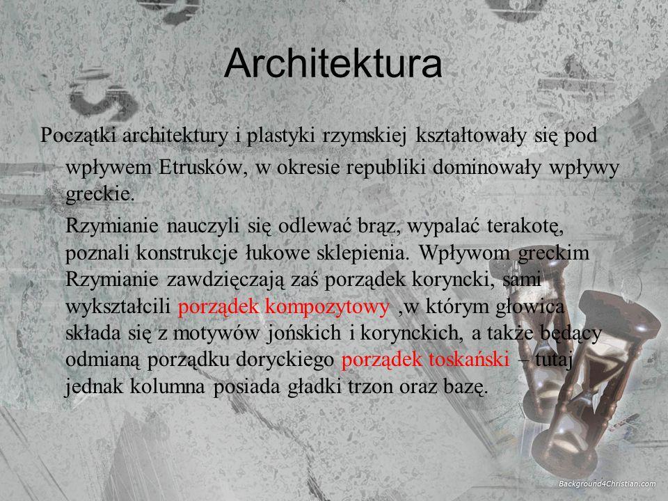 Architektura Początki architektury i plastyki rzymskiej kształtowały się pod wpływem Etrusków, w okresie republiki dominowały wpływy greckie. Rzymiani