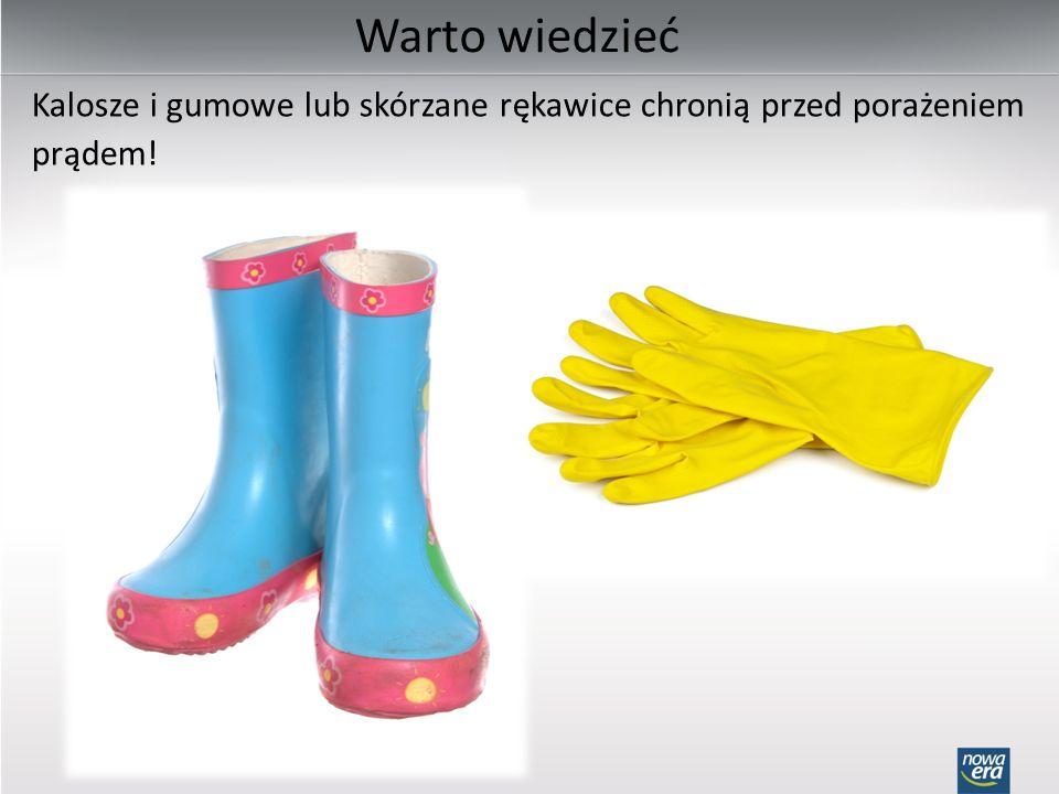 Kalosze i gumowe lub skórzane rękawice chronią przed porażeniem prądem! Warto wiedzieć