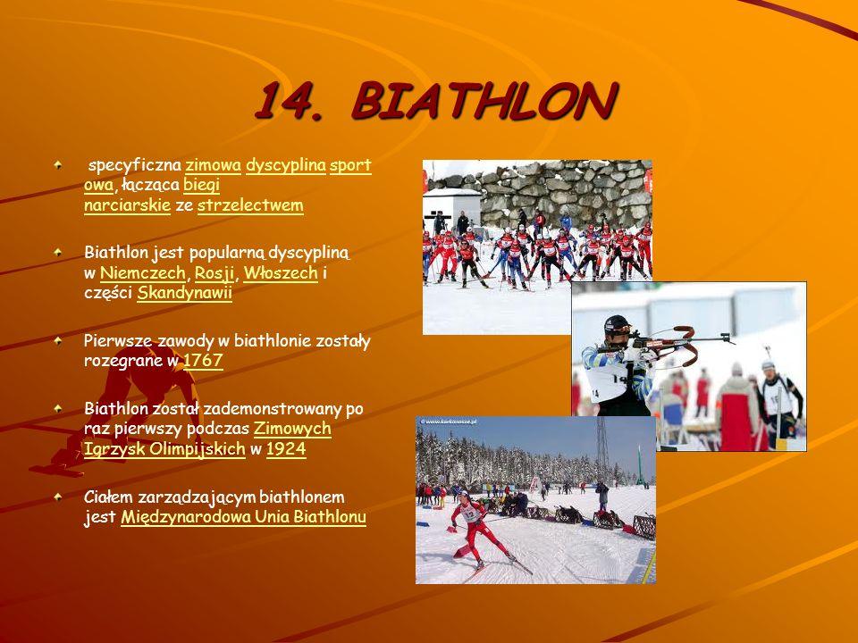 13. SKOKI NARCIRSKIE dyscyplina sportowa rozgrywana na skoczniach narciarskich od połowy XIX wieku Od 1924 skoki mężczyzn są konkurencją olimpijską na