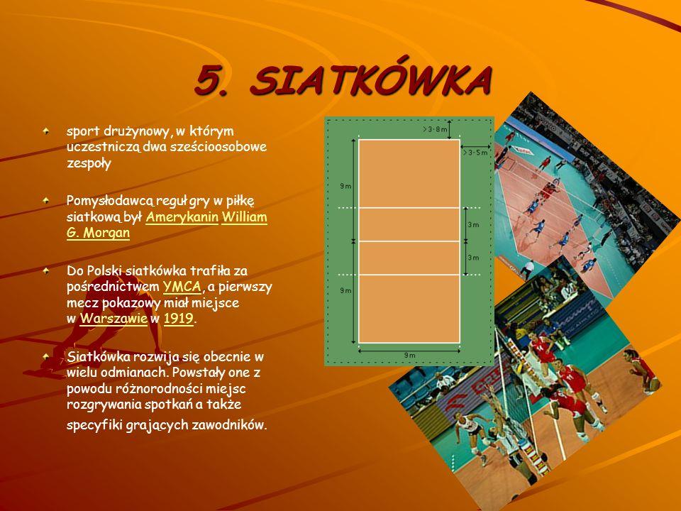 4. TENIS ZIEMNY dyscyplina sportowa rozgrywana na korcie tenisowym, polegająca na przebijaniu rakietą tenisową piłki ponad lub obok siatki na pole prz