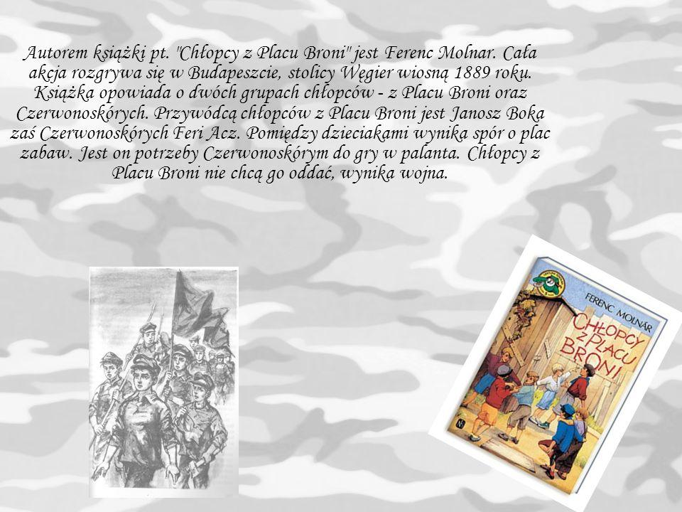 Autorem książki pt. Chłopcy z Placu Broni jest Ferenc Molnar.