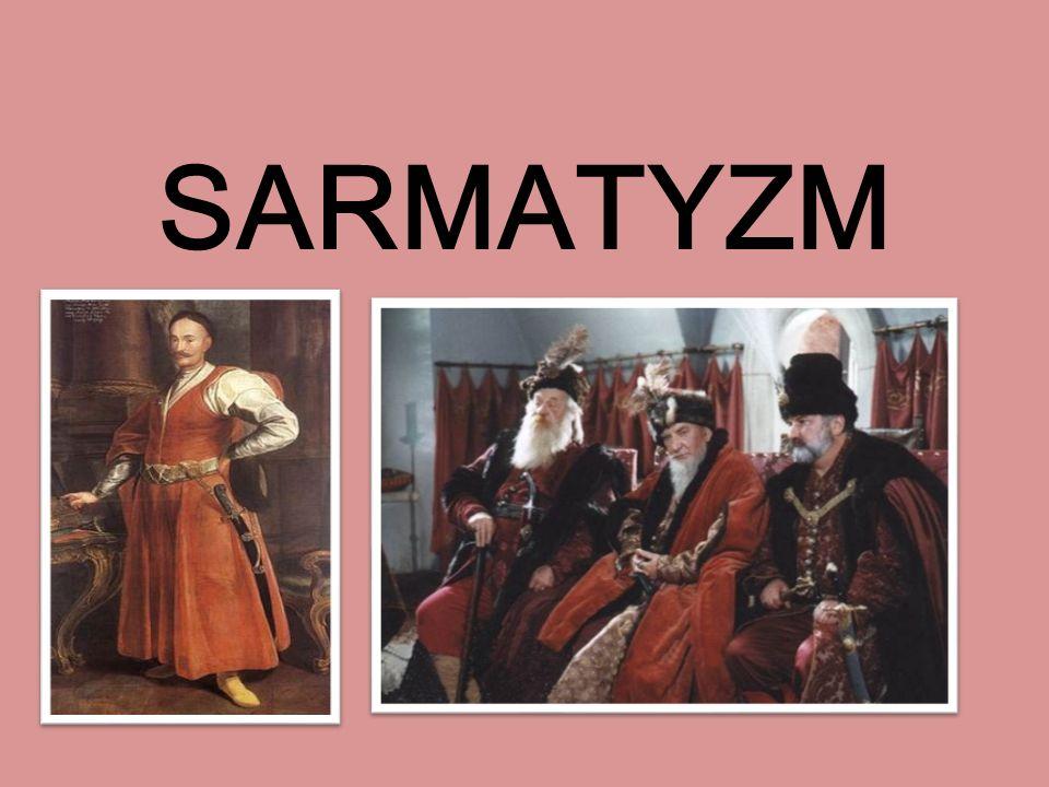 Co to jest sarmatyzm i jak się naradził.