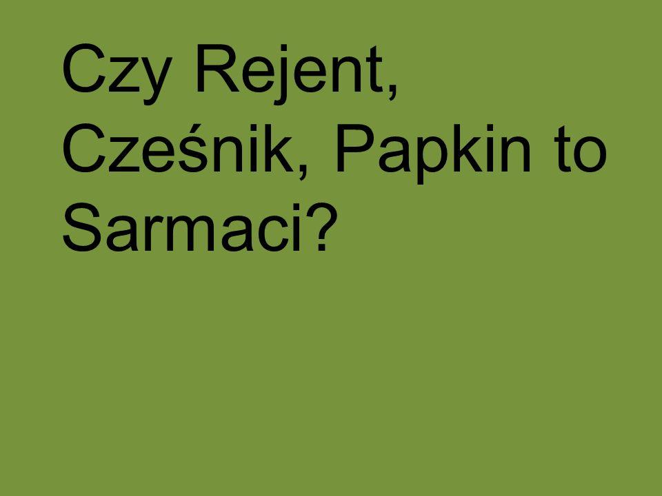 Czy Rejent, Cześnik, Papkin to Sarmaci?