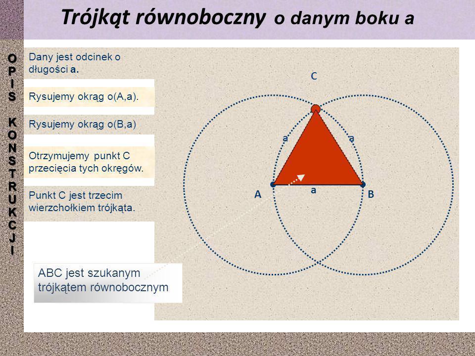 Rysujemy okrąg o(A,a).Dany jest odcinek AB o długości a.