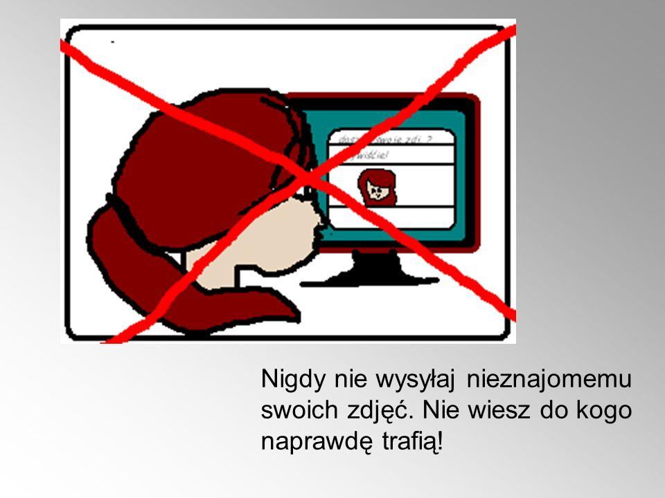 Nigdy nie wysyłaj nieznajomemu swoich zdjęć. Nie wiesz do kogo naprawdę trafią!
