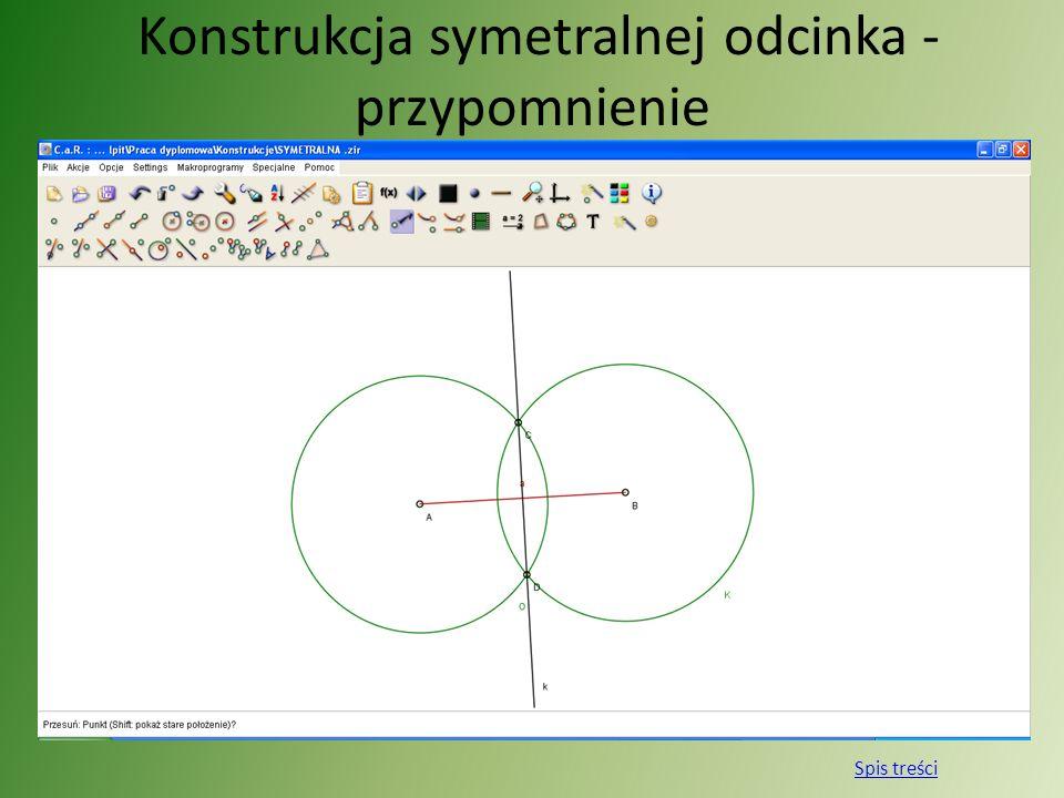 Własności symetralnej odcinka 1.Symetralna odcinka jest do niego proporcjonalna 2.