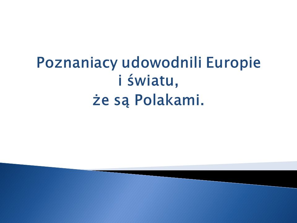 Poznaniacy udowodnili Europie i światu, że są Polakami.