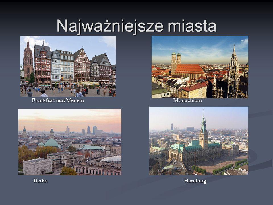 Najważniejsze miasta Frankfurt nad Menem Monachium Frankfurt nad Menem Monachium Berlin Hamburg Berlin Hamburg