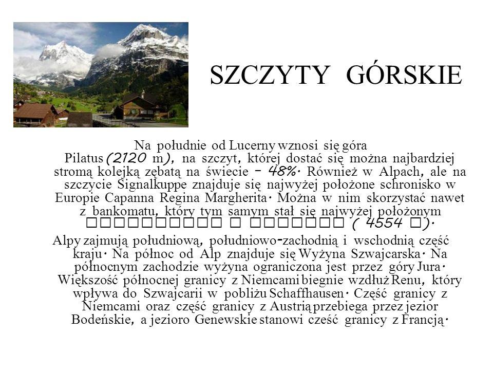 SZCZYTY G Ó RSKIE Na południe od Lucerny wznosi się góra Pilatus (2120 m ), na szczyt, której dostać się można najbardziej stromą kolejką zębatą na św