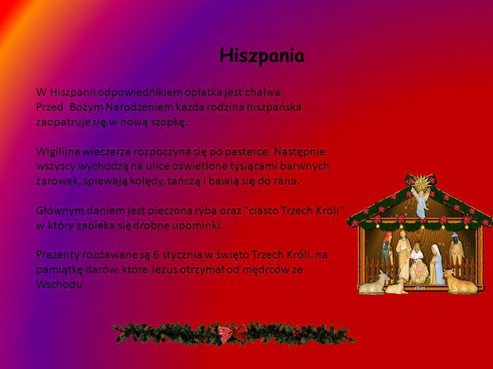 W Hiszpanii odpowiednikiem opłatka jest chałwa. Przed Bożym Narodzeniem każda rodzina hiszpańska zaopatruje się w nową szopkę. Wigilijna wieczerza roz