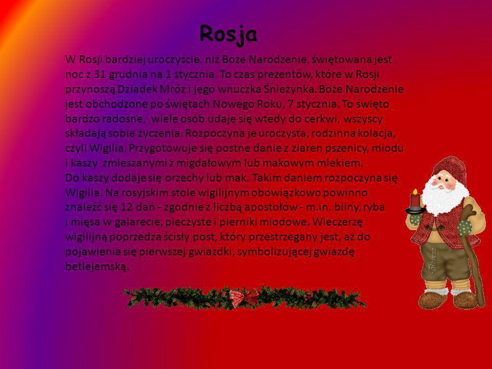 Rosja W Rosji bardziej uroczyście, niż Boże Narodzenie, świętowana jest noc z 31 grudnia na 1 stycznia. To czas prezentów, które w Rosji przynoszą Dzi