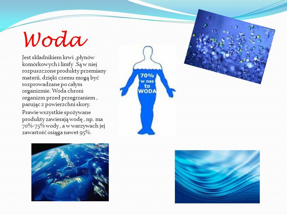 Woda Jest składnikiem krwi,płynów komórkowych i limfy.Są w niej rozpuszczone produkty przemiany materii, dzięki czemu mogą być rozprowadzane po całym organizmie.