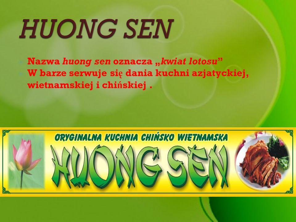 Nazwa huong sen oznacza kwiat lotosu W barze serwuje si ę dania kuchni azjatyckiej, wietnamskiej i chi ń skiej.