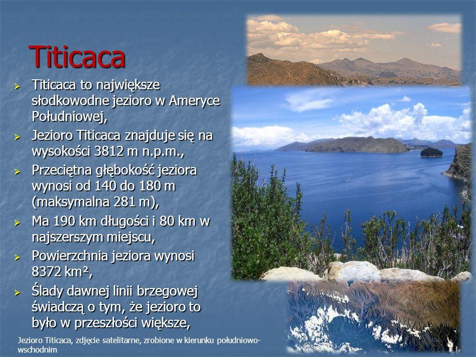 Titicaca Titicaca to największe słodkowodne jezioro w Ameryce Południowej, Titicaca to największe słodkowodne jezioro w Ameryce Południowej, Jezioro T
