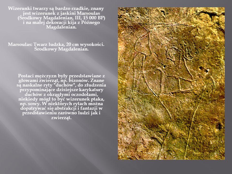 Wizerunki twarzy są bardzo rzadkie, znany jest wizerunek z jaskini Marsoulas (Środkowy Magdalenian, III, 15 000 BP) i na małej dekoracji kija z Późneg