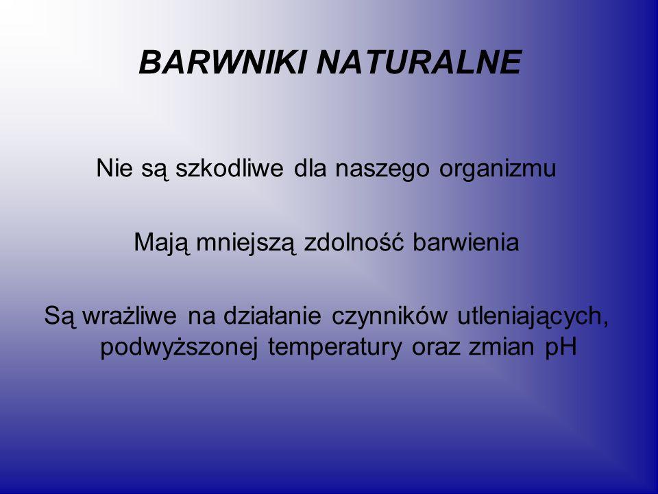 BARWNIKI NATURALNE Nie są szkodliwe dla naszego organizmu Mają mniejszą zdolność barwienia Są wrażliwe na działanie czynników utleniających, podwyższo