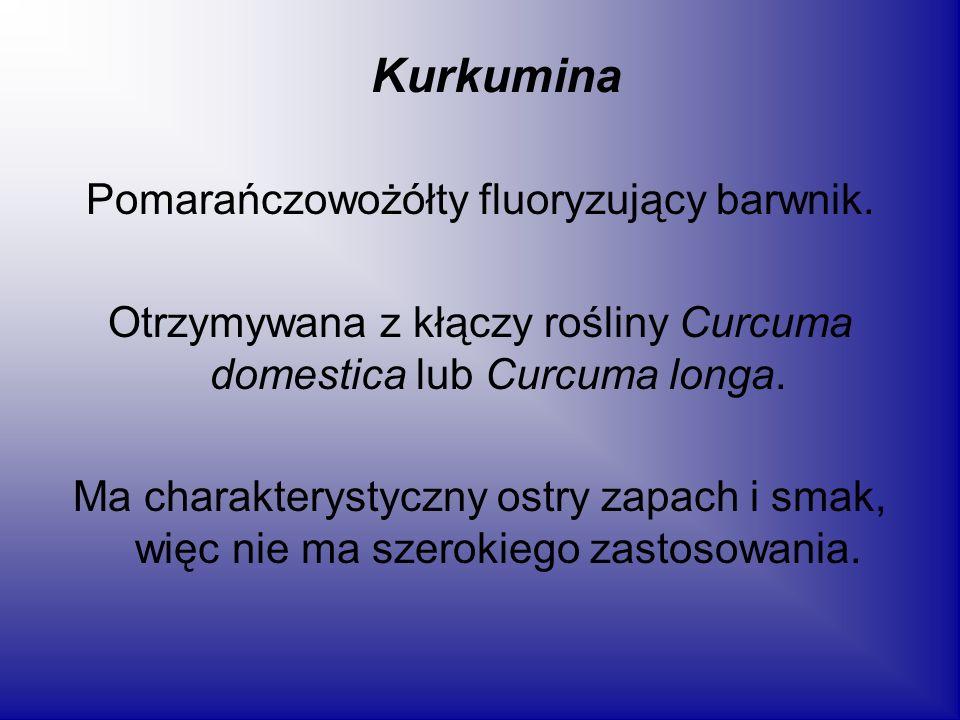 Kurkumina Pomarańczowożółty fluoryzujący barwnik. Otrzymywana z kłączy rośliny Curcuma domestica lub Curcuma longa. Ma charakterystyczny ostry zapach