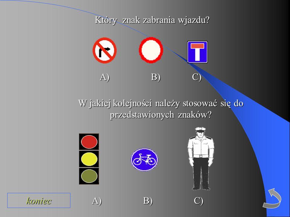 Który z przedstawionych znaków jest znakiem zakazu? A) B) C) Który z przedstawionych znaków jest znakiem ostrzegawczym? A) B) C) Który z przedstawiony