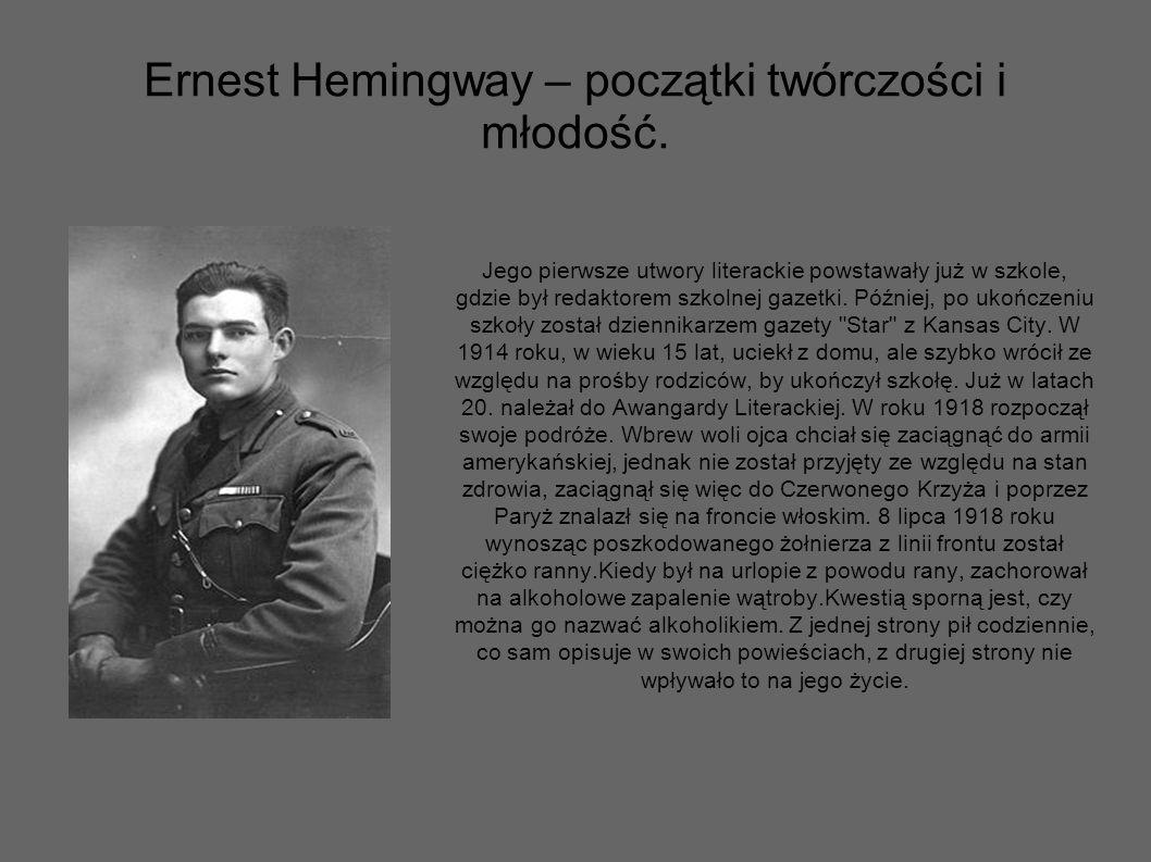Ernest Hemingway – informacje ogólne. Ernest Miller Hemingway (ur. 21 lipca 1899 w Oak Park w stanie Illinois w USA, zm. 2 lipca 1961 w Ketchum w stan