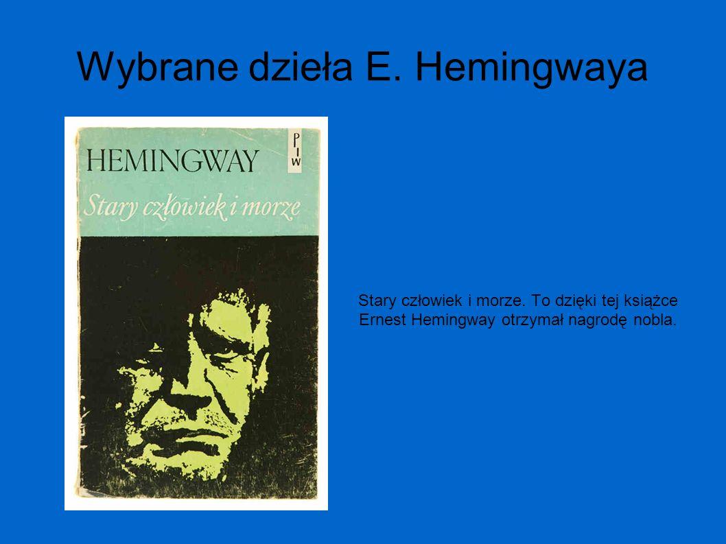 Ernest Hemingway – twórczość c.d. Autor pisze w swoich dziełach również o miłości, często opisując własne romanse (np. w Słońce też wschodzi. Gdzie op