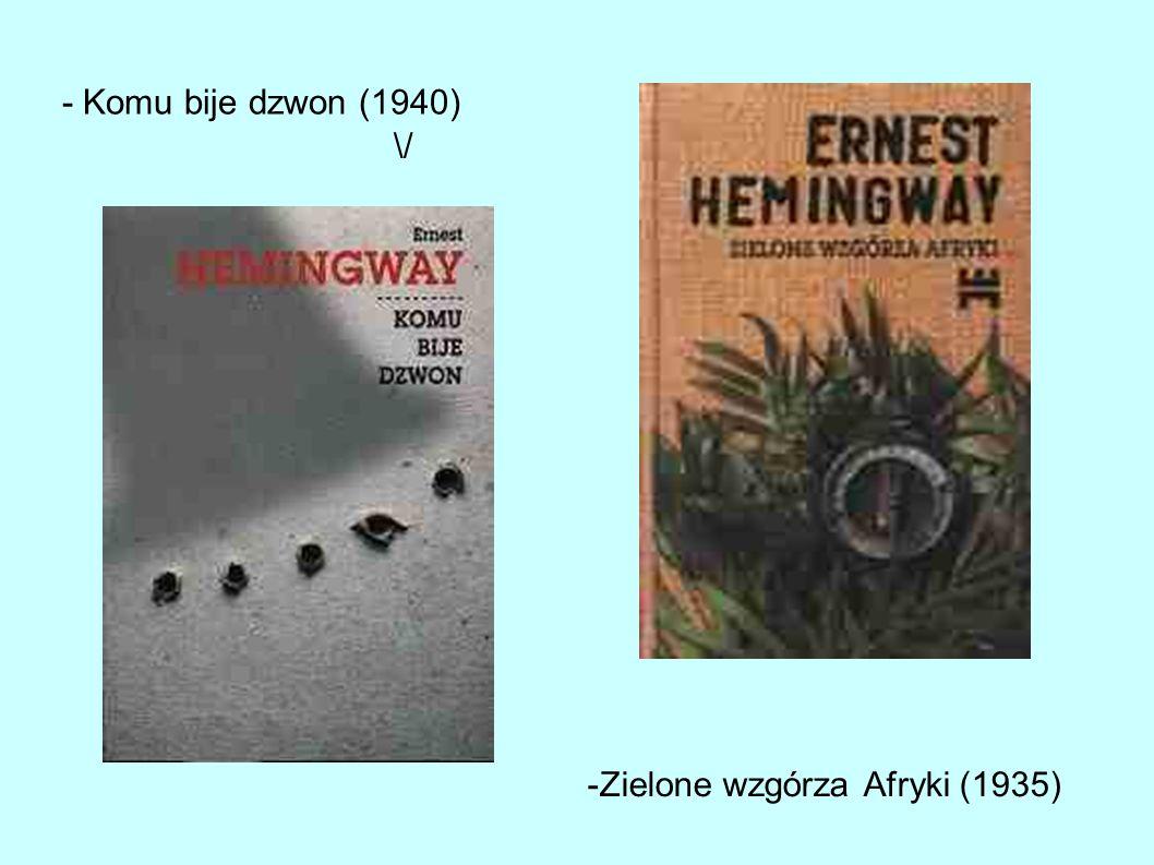 Wybrane dzieła E. Hemingwaya Stary człowiek i morze. To dzięki tej książce Ernest Hemingway otrzymał nagrodę nobla.