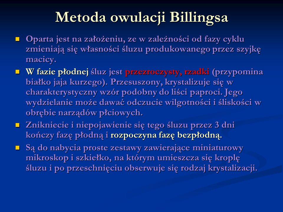 Metoda owulacji Billingsa Oparta jest na założeniu, ze w zależności od fazy cyklu zmieniają się własności śluzu produkowanego przez szyjkę macicy. Opa