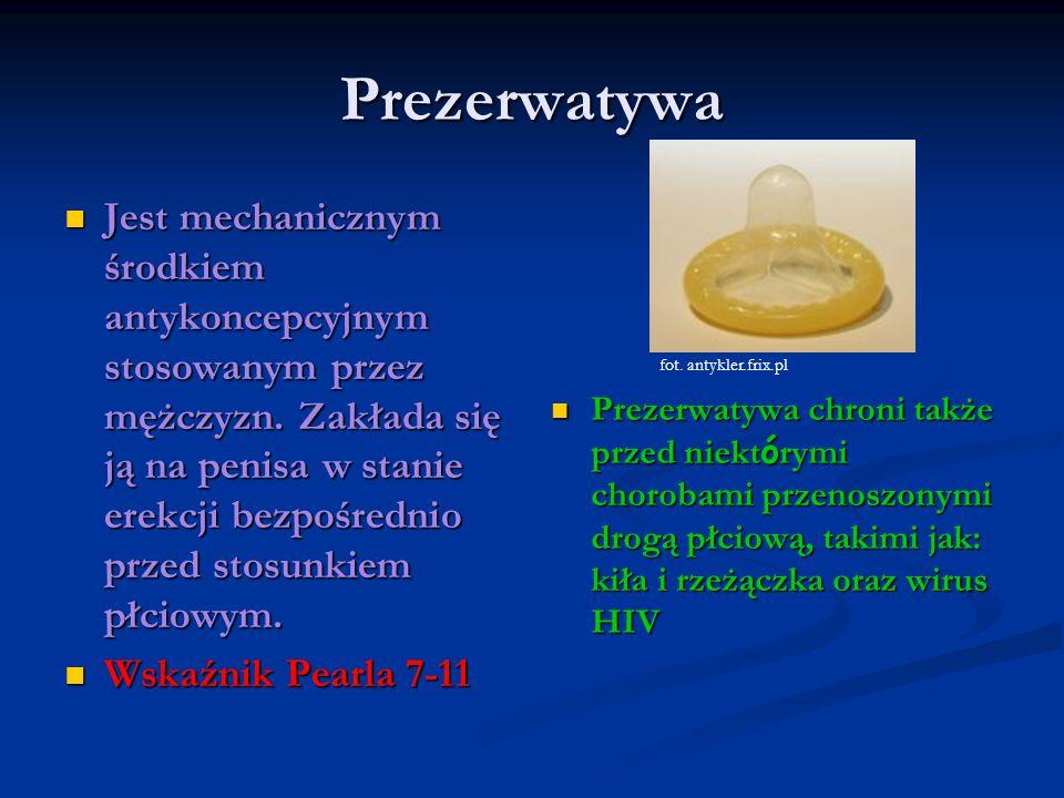 Prezerwatywa Jest mechanicznym środkiem antykoncepcyjnym stosowanym przez mężczyzn. Zakłada się ją na penisa w stanie erekcji bezpośrednio przed stosu