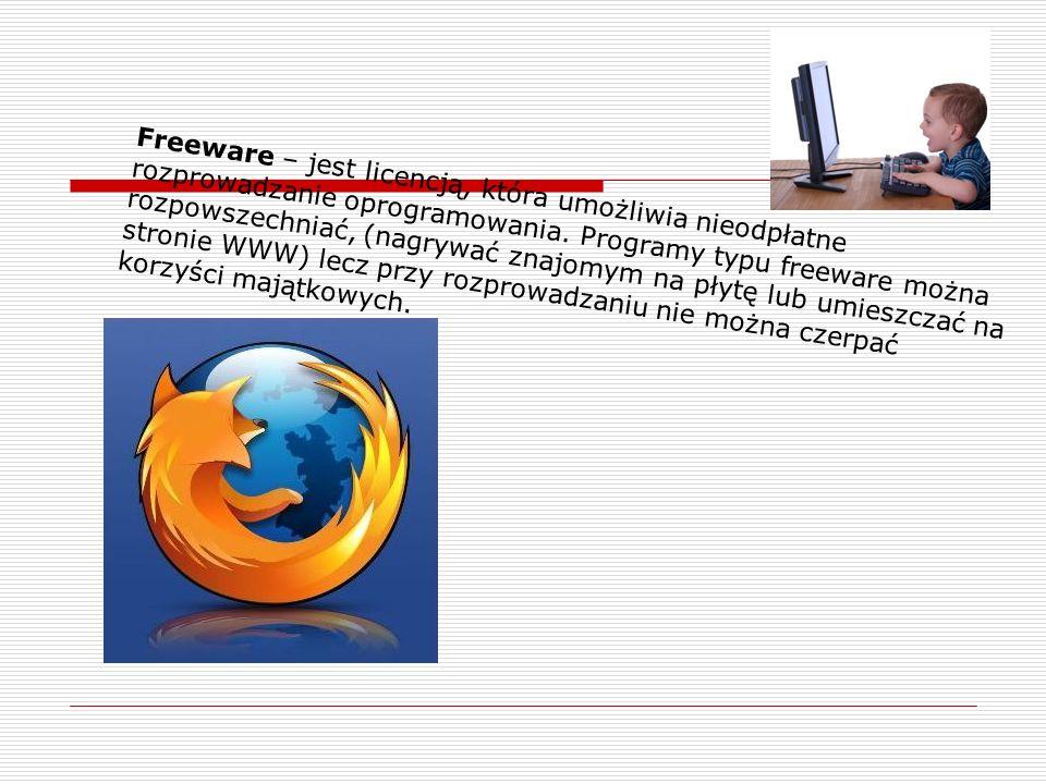 Freeware – jest licencją, która umożliwia nieodpłatne rozprowadzanie oprogramowania. Programy typu freeware można rozpowszechniać, (nagrywać znajomym