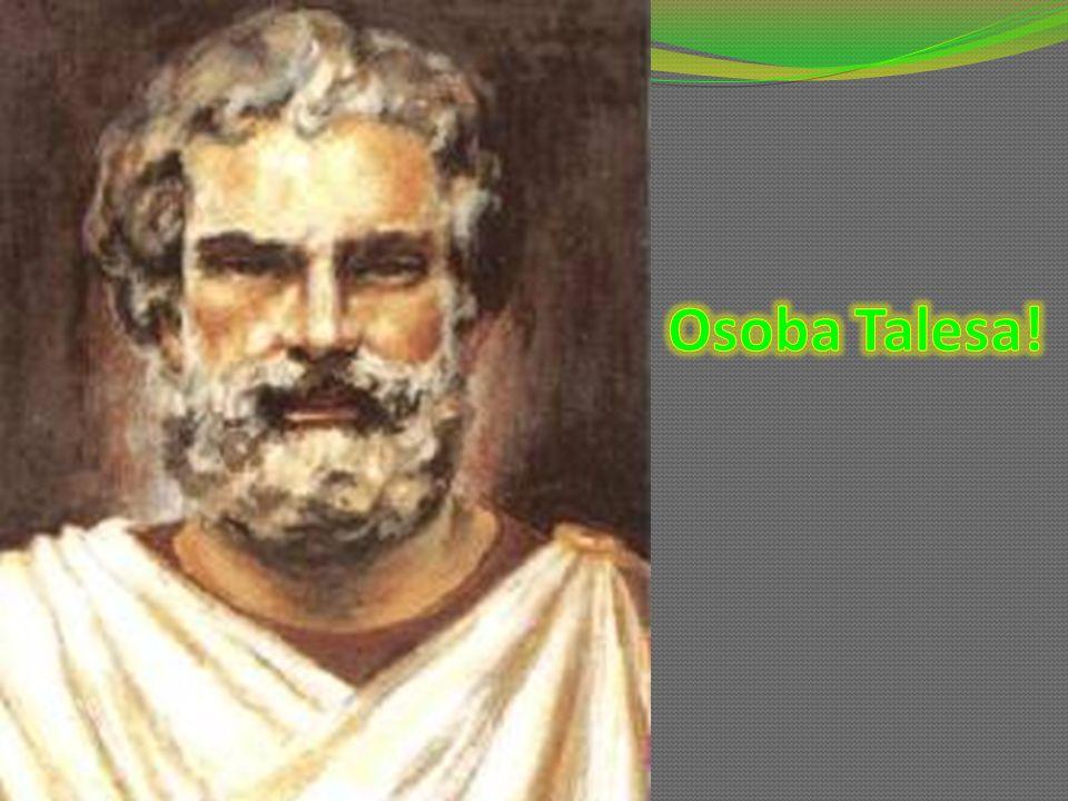 Tales urodził się w Milecie, stolicy starożytnej greckiej prowincji Jonia, nad morzem Egejskim około 627 - 546 p.n.e.