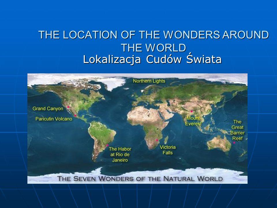 THE LOCATION OF THE WONDERS AROUND THE WORLD Lokalizacja Cudów Świata
