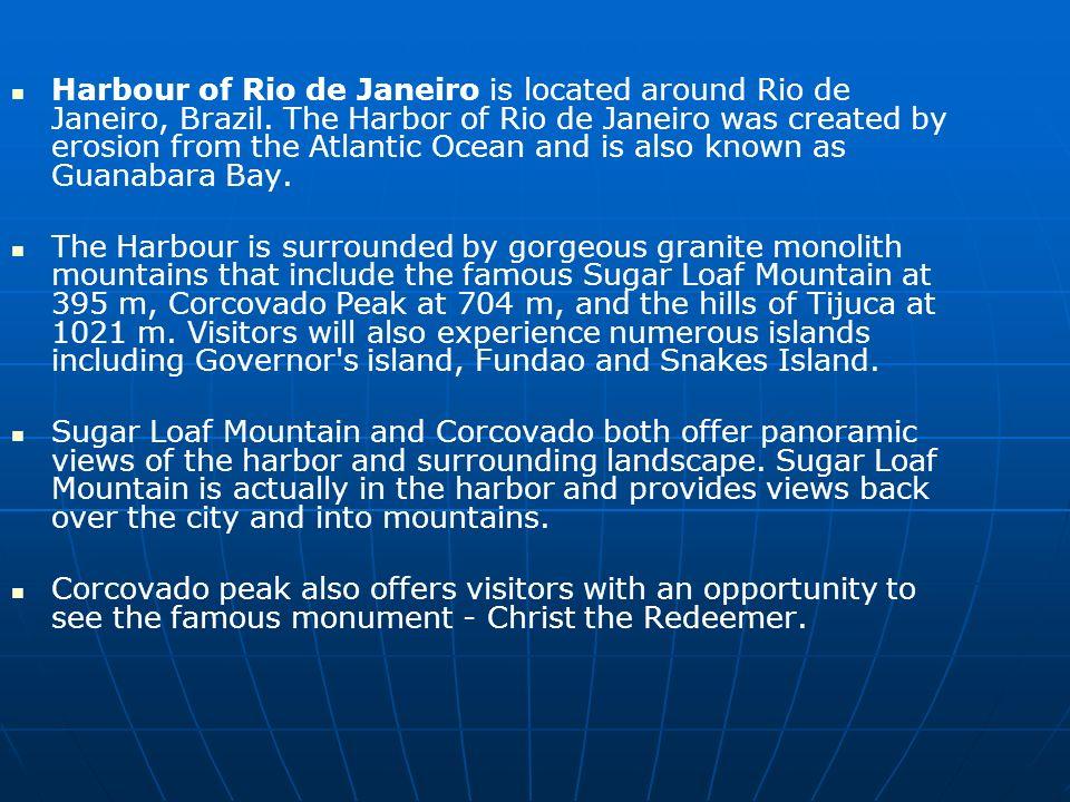 Harbour of Rio de Janeiro is located around Rio de Janeiro, Brazil.