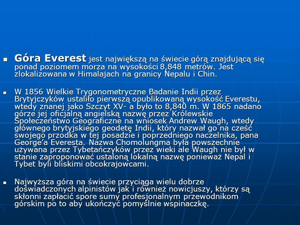 Góra Everest jest największą na świecie górą znajdującą się ponad poziomem morza na wysokości 8,848 metrów.