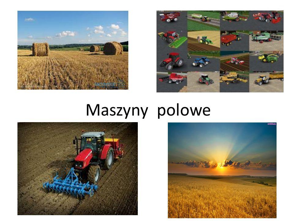 Maszyny polowe ( rolnicze ) – są to maszyny stosowane w rolnictwie czyli w dziale gospodarki, którego głównym zadaniem jest dostarczenie żywności.