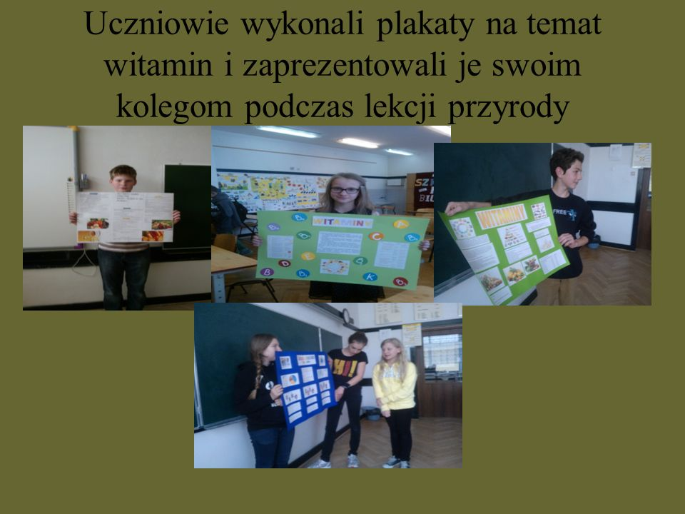 Uczniowie wykonali plakaty na temat witamin i zaprezentowali je swoim kolegom podczas lekcji przyrody