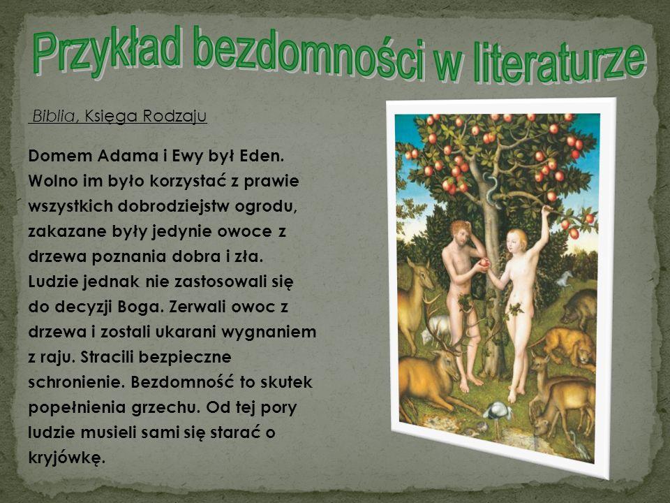 Biblia, Księga Rodzaju Domem Adama i Ewy był Eden. Wolno im było korzystać z prawie wszystkich dobrodziejstw ogrodu, zakazane były jedynie owoce z drz