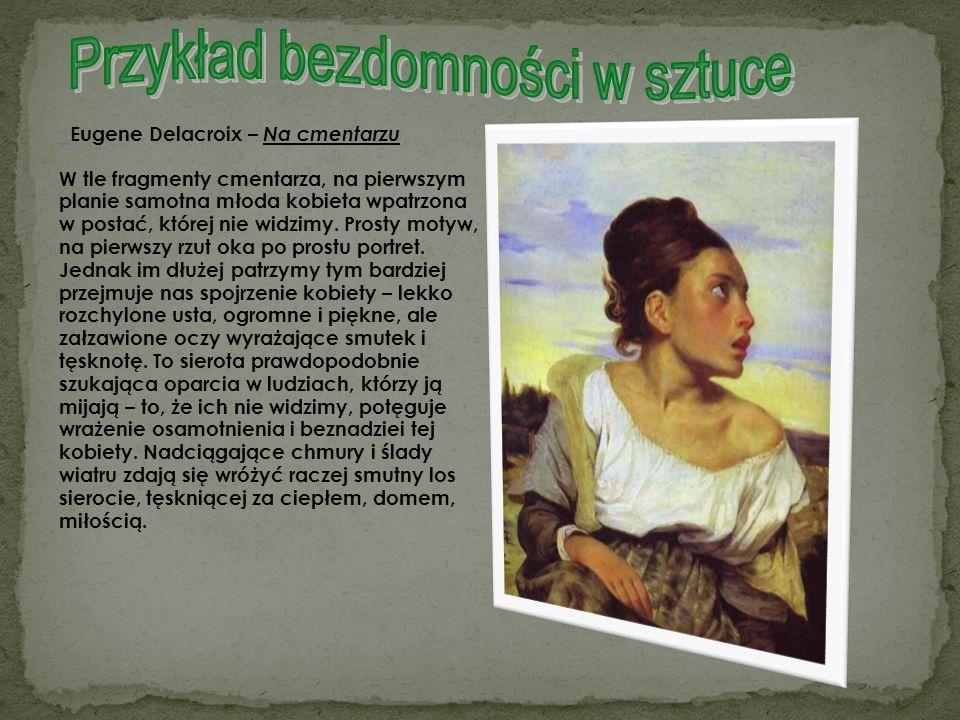Eugene Delacroix – Na cmentarzu W tle fragmenty cmentarza, na pierwszym planie samotna młoda kobieta wpatrzona w postać, której nie widzimy. Prosty mo