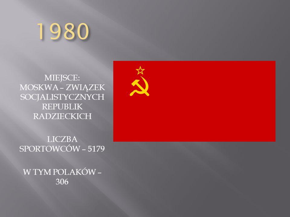 1980 MIEJSCE: MOSKWA – ZWIĄZEK SOCJALISTYCZNYCH REPUBLIK RADZIECKICH LICZBA SPORTOWCÓW – 5179 W TYM POLAKÓW – 306