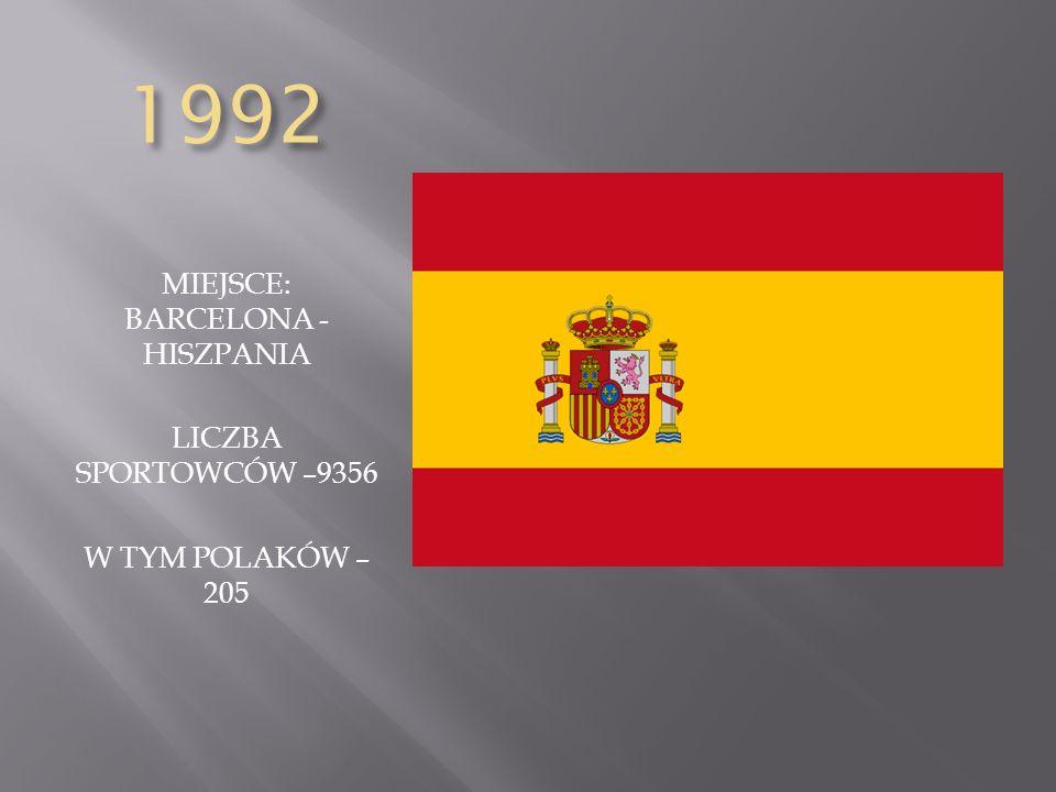 1992 MIEJSCE: BARCELONA - HISZPANIA LICZBA SPORTOWCÓW –9356 W TYM POLAKÓW – 205